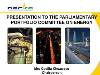 PRESENTATION TO THE PARLIAMENTARY PORTFOLIO COMMITTEE ON ENERGY
