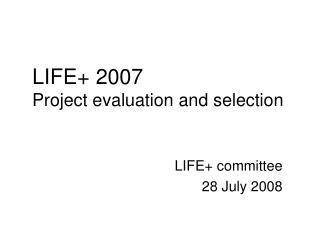 LIFE+ 2007 Project  evaluation and selection