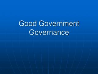 Good Government Governance