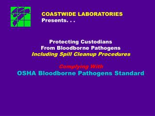 COASTWIDE LABORATORIES  Presents. . .