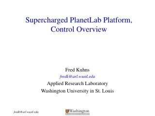Supercharged PlanetLab Platform, Control Overview