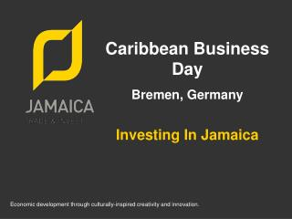 Caribbean Business Day Bremen, Germany Investing In Jamaica