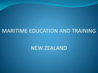 MARITIME EDUCATION AND TRAINING NEW ZEALAND