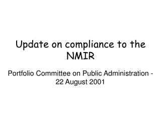 Update on compliance to the NMIR