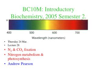 BC10M: Introductory Biochemistry, 2005 Semester 2.