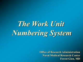 The Work Unit  Numbering System
