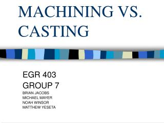 MACHINING VS. CASTING