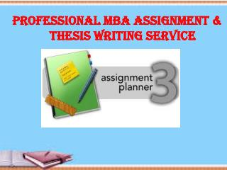 MBA Assignment & Thesis Writing Service