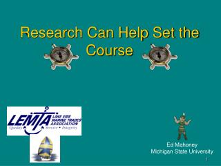 Research Can Help Set the Course