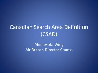 Canadian Search Area Definition (CSAD)