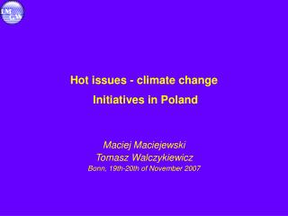 Hot issues - climate change  Initiatives in Poland