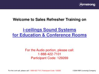 Welcome to Sales Refresher Training on i-ceilings Sound Systems for Education & Conference Rooms