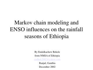 Markov chain modeling and ENSO influences on the rainfall seasons of Ethiopia