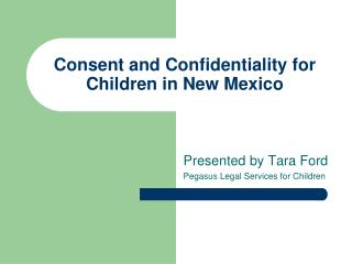 Consent and Confidentiality for Children in New Mexico