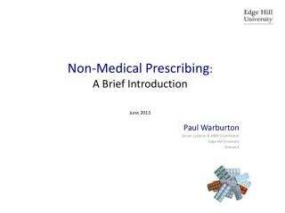 Non-Medical Prescribing : A Brief Introduction June 2013