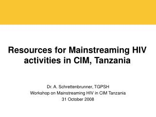 Resources for Mainstreaming HIV activities in CIM, Tanzania