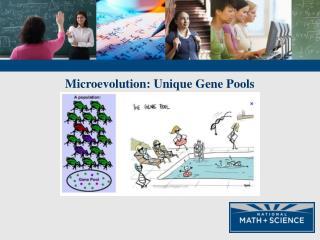 Microevolution: Unique Gene Pools
