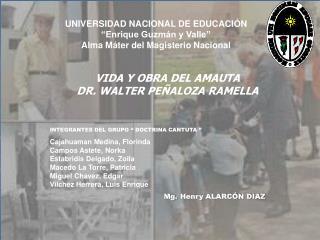 """UNIVERSIDAD NACIONAL DE EDUCACIÓN """"Enrique Guzmán y Valle"""" Alma Máter del Magisterio Nacional"""