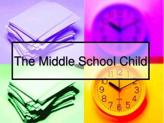 The Middle School Child