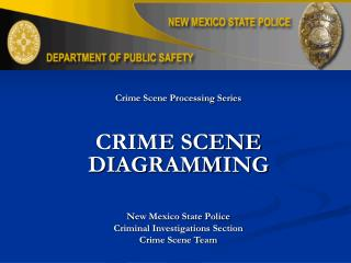 Crime Scene Processing Series CRIME SCENE DIAGRAMMING New Mexico State Police