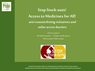 Stop Stock-outs! Access to Medicines for All! anti-counterfeiting initiatives and