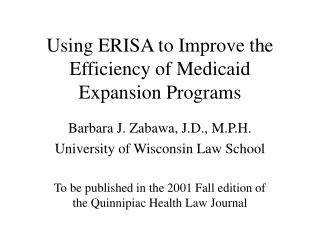 Using ERISA to Improve the Efficiency of Medicaid Expansion Programs