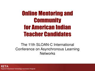 Online Mentoring and Community  for American Indian  Teacher Candidates