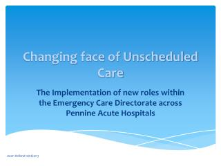 Changing face of Unscheduled Care