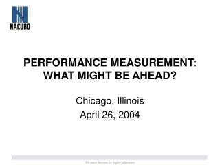 PERFORMANCE MEASUREMENT: WHAT MIGHT BE AHEAD?