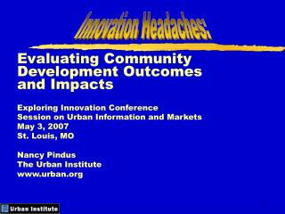 Evaluating Community Development Outcomes  and Impacts  Exploring Innovation Conference