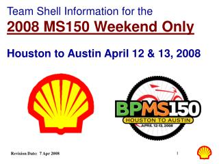 Team Shell Information for the  2008 MS150 Weekend Only Houston to Austin April 12 & 13, 2008