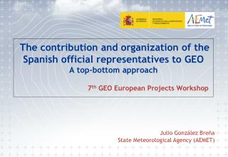 7 th  GEO European Projects Workshop