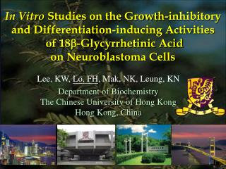 Lee, KW,  Lo, FH , Mak, NK, Leung, KN Department of Biochemistry