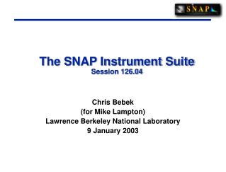 The SNAP Instrument Suite Session 126.04