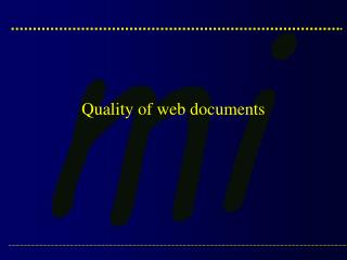 Quality of web documents