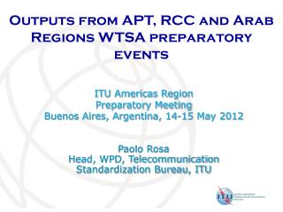 Outputs from APT, RCC and Arab Regions WTSA preparatory events
