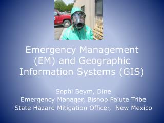 Emergency Management (EM) and Geographic Information Systems (GIS)