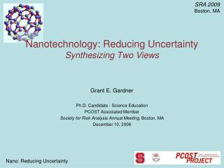 Nanotechnology: Reducing Uncertainty Synthesizing Two Views