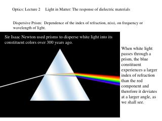 Optics: Lecture 2     Light in Matter: The response of dielectric materials