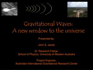 Gravitational Waves: A new window to the universe