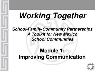 Working Together School-Family-Community Partnerships  A Toolkit for New Mexico School Communities