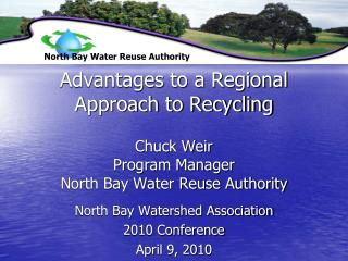 North Bay Watershed Association 2010 Conference April 9, 2010