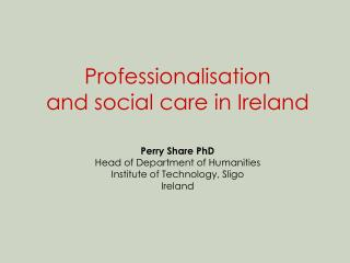 Professionalisation and social care in Ireland