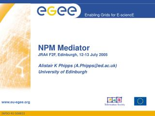 NPM Mediator JRA4 F2F, Edinburgh, 12-13 July 2005