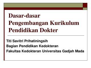 Dasar-dasar Pengembangan Kurikulum Pendidikan Dokter