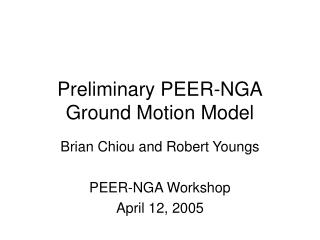 Preliminary PEER-NGA Ground Motion Model