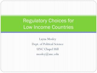 Regulatory Choices for  Low Income Countries