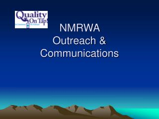 NMRWA  Outreach & Communications