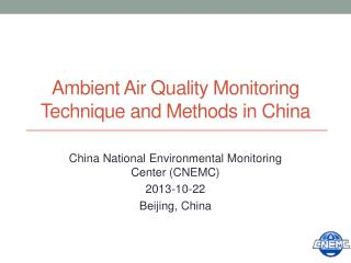 Ambient Air Quality Monitoring Technique and Methods in China