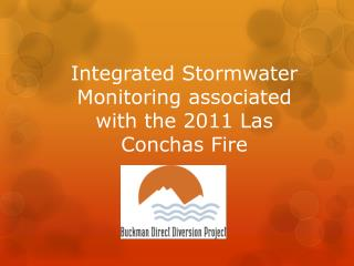 Integrated  Stormwater  Monitoring associated with the  2011 Las  Conchas Fire